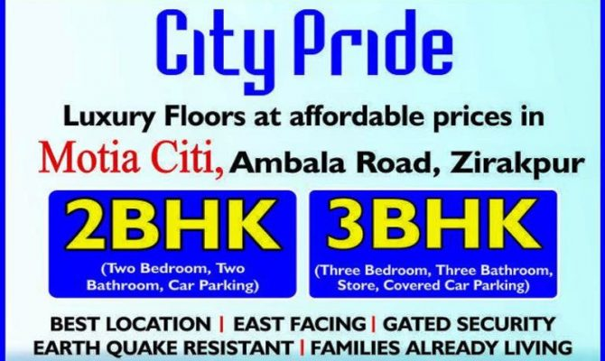 3 BHK Ready To Move Flats in City Pride, Motia City, Chandigarh Ambala Highway, Zirakpur, Mohali – Call – 9290000454, 9290000458