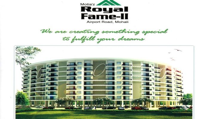 Motia Royal Fame Kharar – Call 9290000454, 9290000458 I 2 BHK 3 BHK Flats at Airport Road Mohali